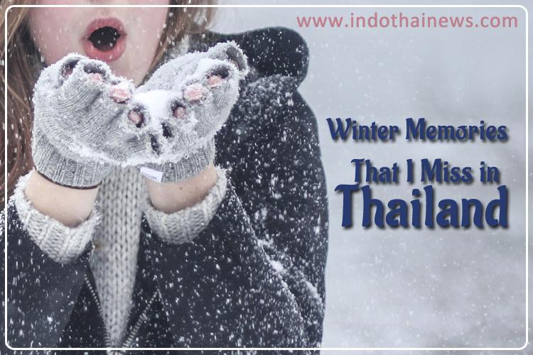 Winter Memories That I Miss in Thailand