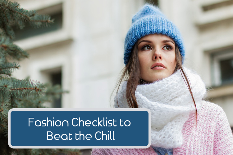 My Fashion Checklist to Beat the Chill