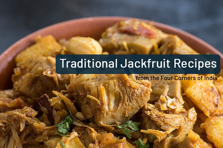 Traditional Jackfruit Recipes from the Four Corners of India