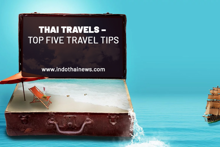 Thai Travel – Top Five Travel Tips!