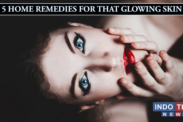 5 Home Remedies for that Glowing Skin