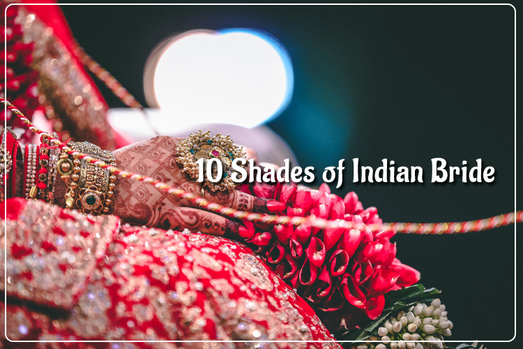 10 Shades of Indian Bride