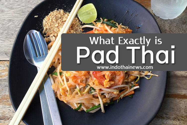 What Exactly is Pad Thai?
