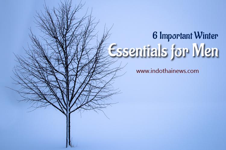 6 Important Winter Essentials for Men