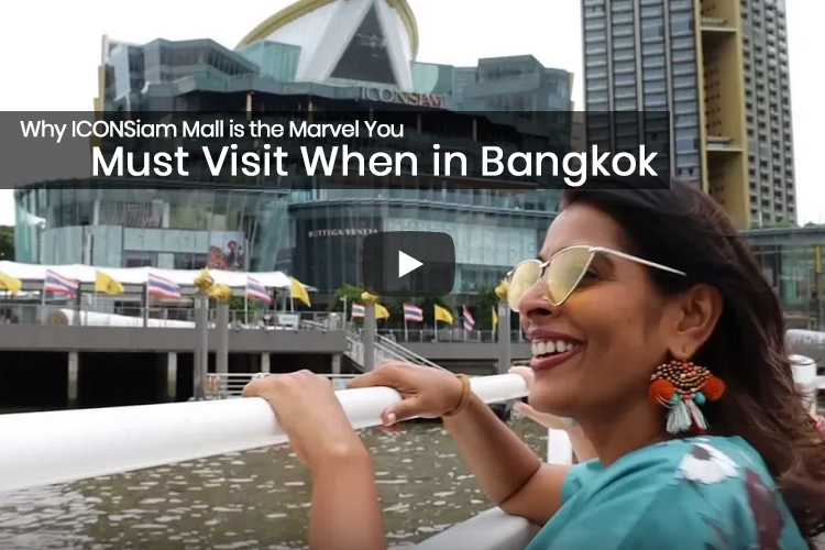Why ICONSiam Mall is the Marvel You Must Visit When in Bangkok
