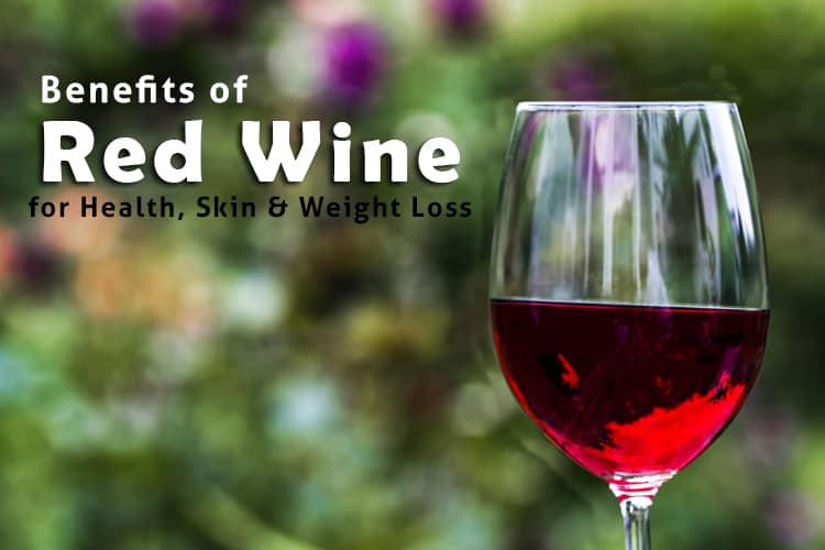 Benefits of Red Wine for Health, Skin & Weight Loss