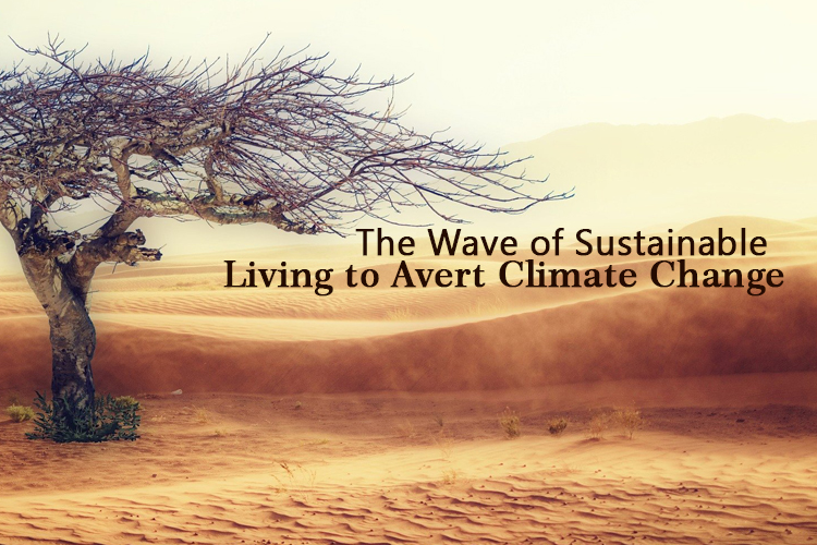 The Wave of Sustainable Living to Avert Climate Change