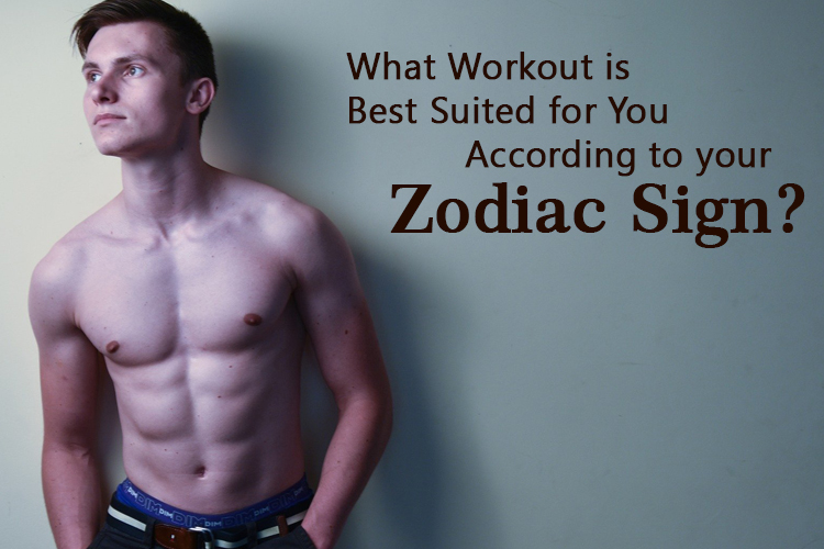 What Workout is Best Suited for You According to your Zodiac Sign?